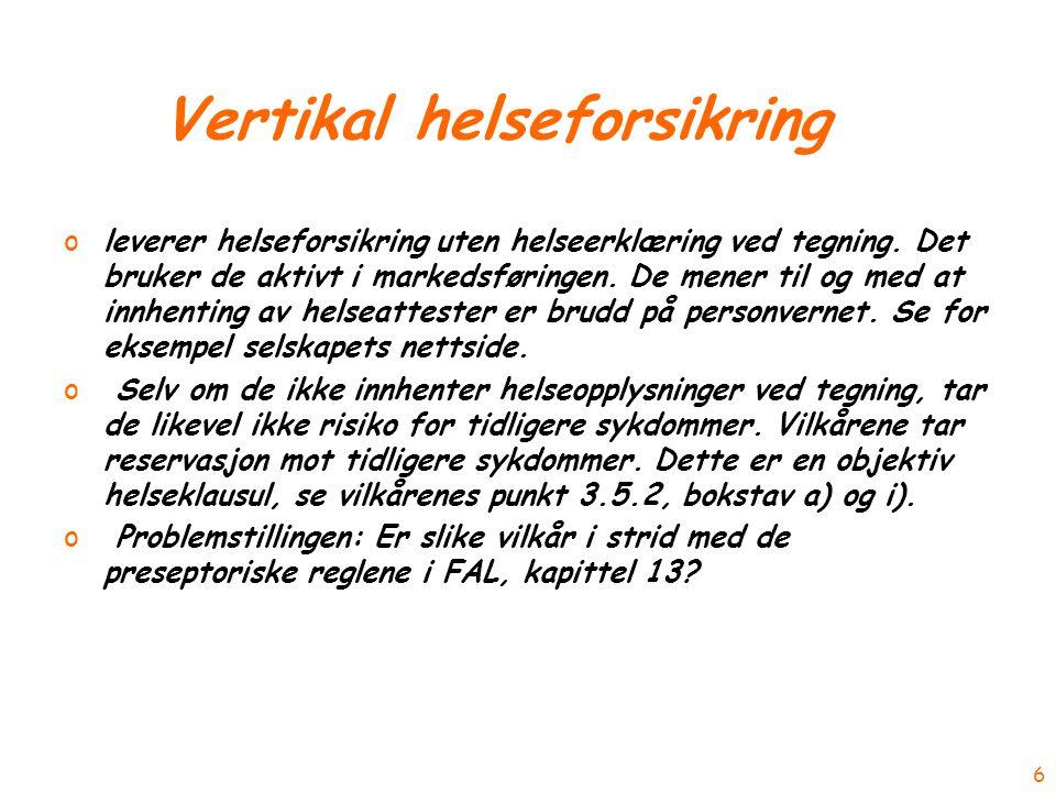 Vertikal helseforsikring oleverer helseforsikring uten helseerklæring ved tegning.