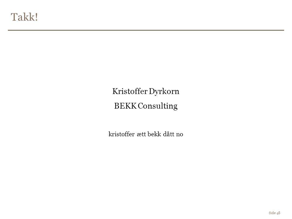 Side 48 Kristoffer Dyrkorn BEKK Consulting kristoffer ætt bekk dått no Takk!