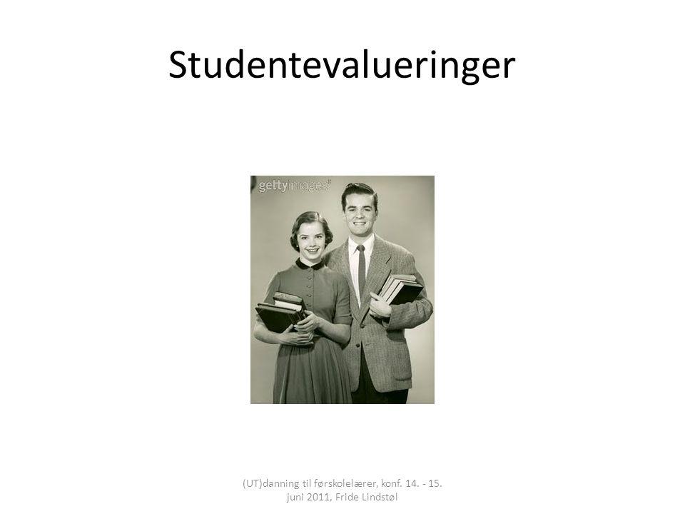 Studentevalueringer (UT)danning til førskolelærer, konf. 14. - 15. juni 2011, Fride Lindstøl
