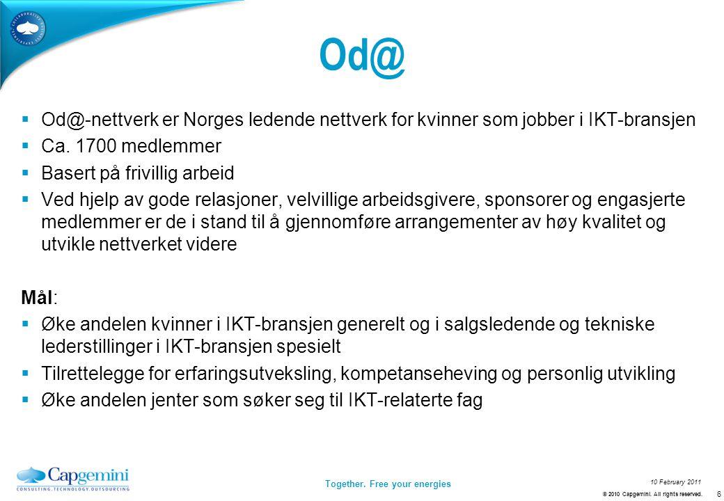 Together. Free your energies 10 February 2011 Od@  Od@-nettverk er Norges ledende nettverk for kvinner som jobber i IKT-bransjen  Ca. 1700 medlemmer