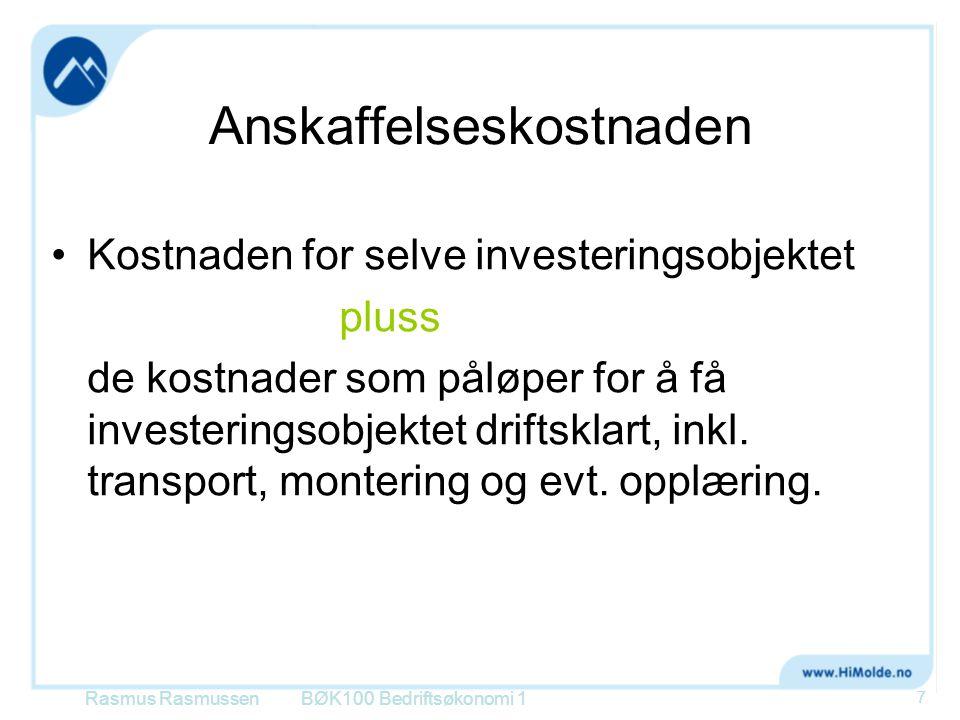 Utskifting – annuitetsmetoden Rasmus RasmussenBØK100 Bedriftsøkonomi 1 48 100000?.
