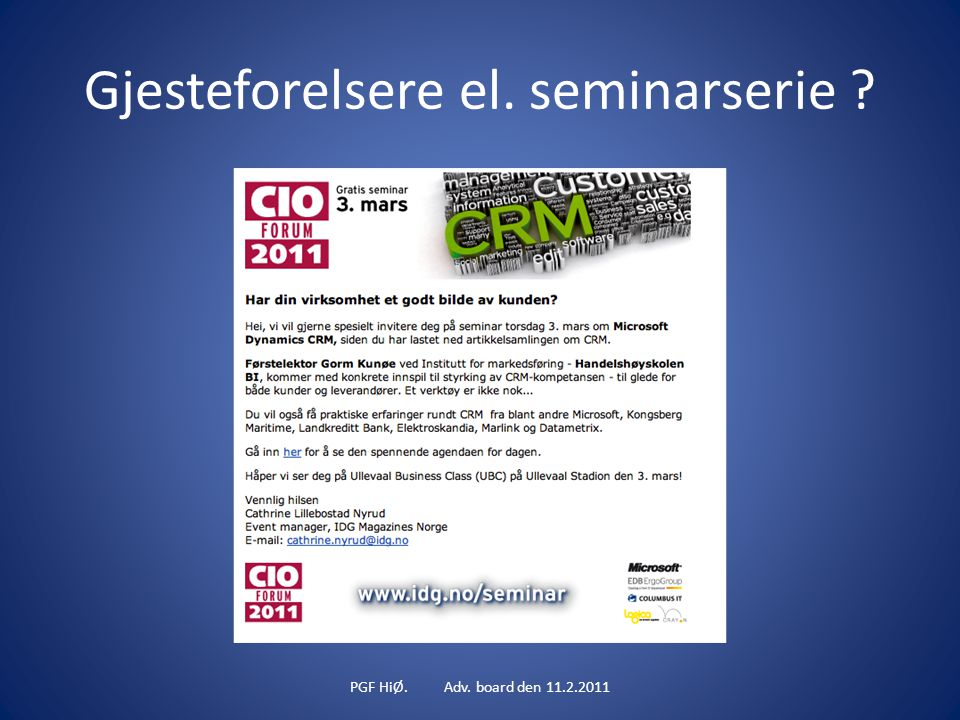 Gjesteforelsere el. seminarserie PGF HiØ. Adv. board den 11.2.2011