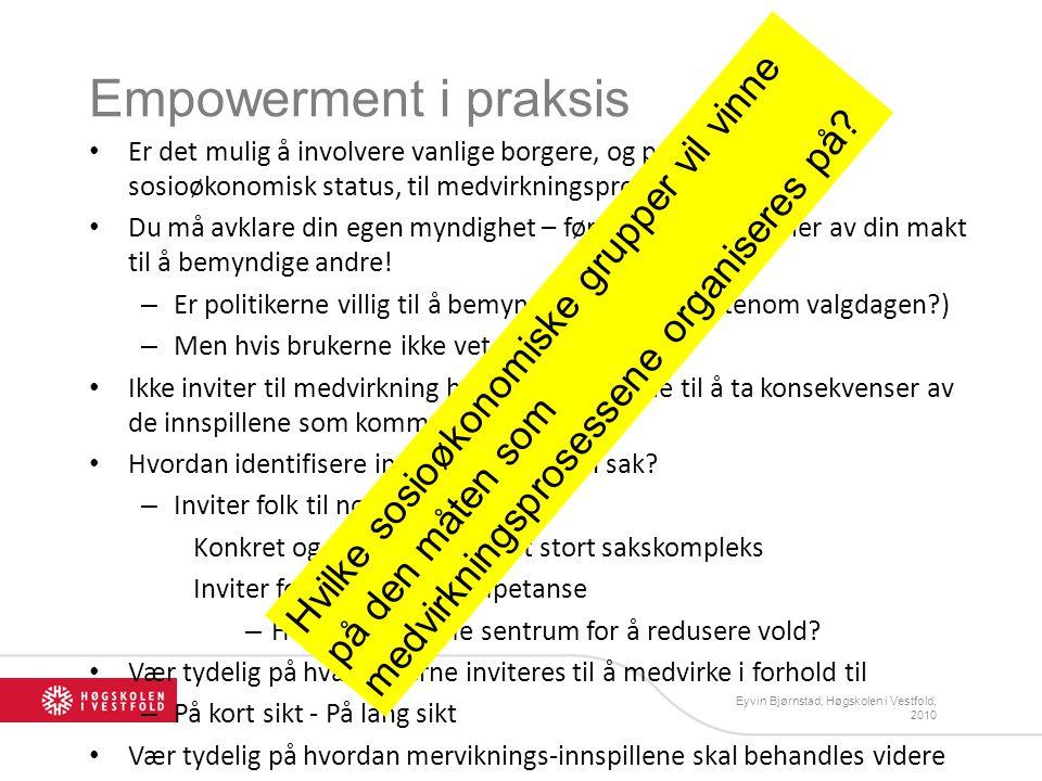 Empowerment i praksis Er det mulig å involvere vanlige borgere, og personer med lav sosioøkonomisk status, til medvirkningsprosesser? Du må avklare di