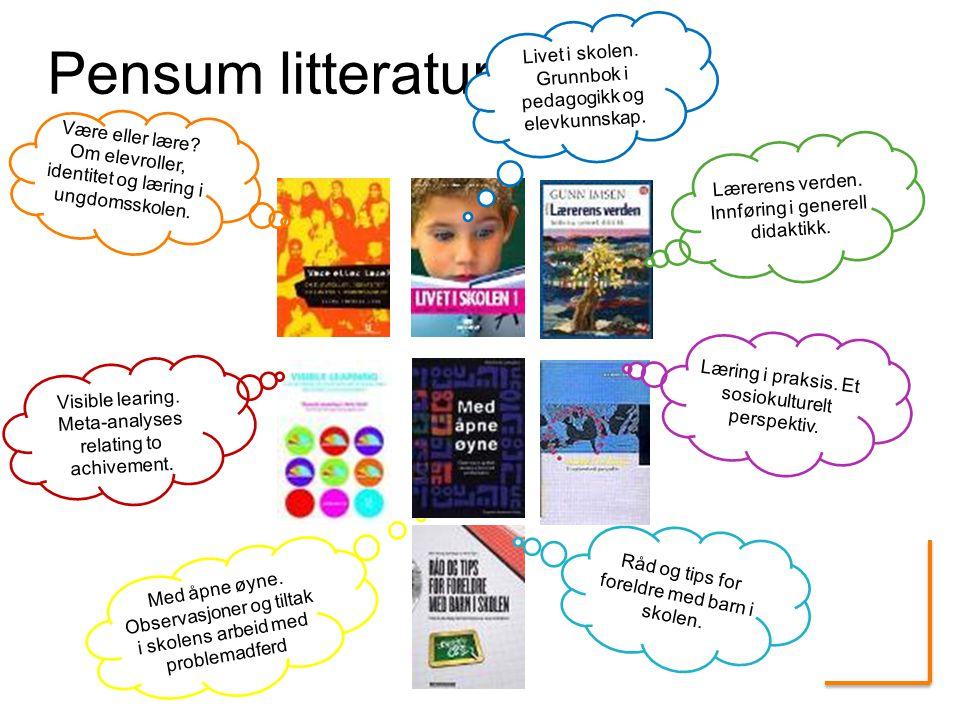 Med åpne øyne. Observasjoner og tiltak i skolens arbeid med problemadferd Pensum litteratur Være eller lære? Om elevroller, identitet og læring i ungd