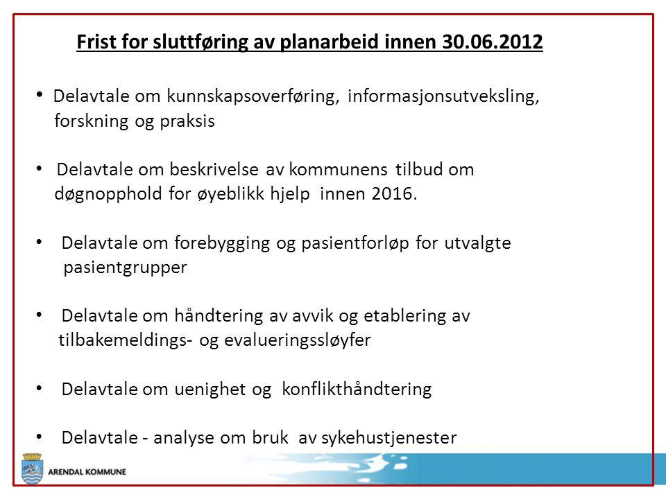 Frist for sluttføring av planarbeid innen 30.06.2012 Delavtale om kunnskapsoverføring, informasjonsutveksling, forskning og praksis Delavtale om beskr