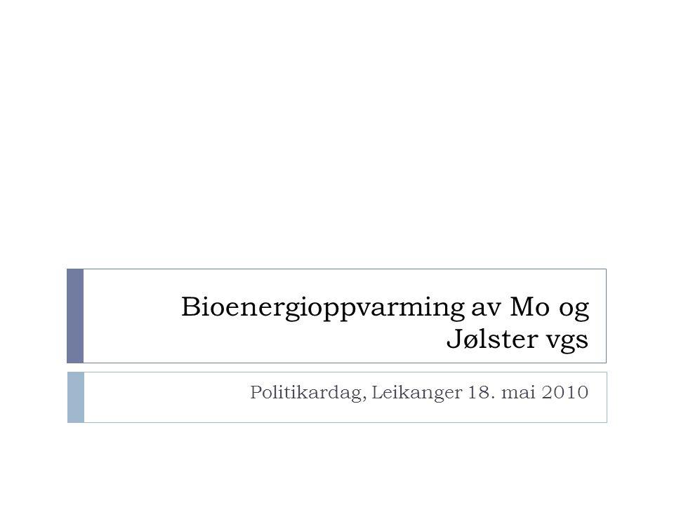 Bioenergiprosjektet i SFj  3 årig prosjekt  Mål  Auka bruk av bioenergi  Auka antal gardsvarmeanlegg  Informasjons-og kompetanse tiltak