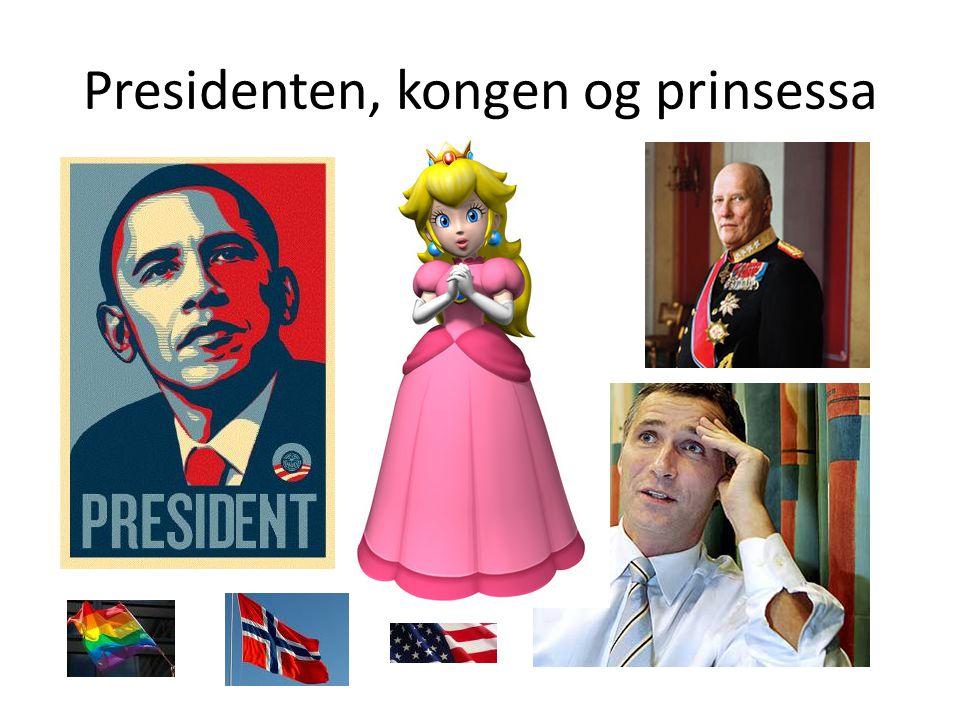 Presidenten, kongen og prinsessa