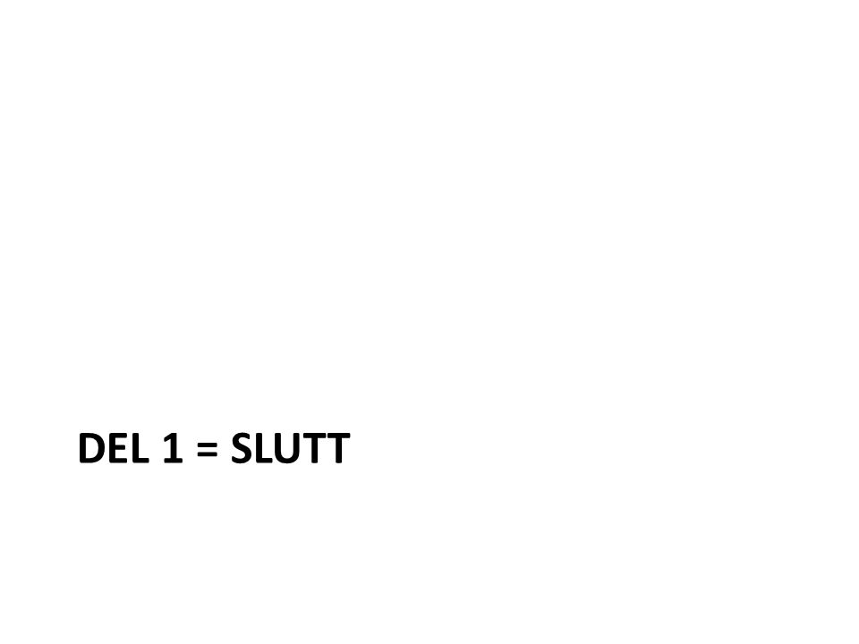 DEL 1 = SLUTT