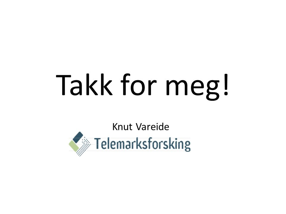 Takk for meg! Knut Vareide