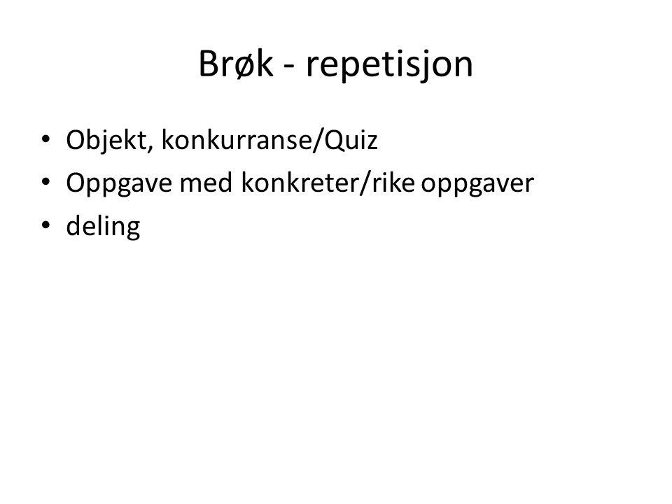 Brøk - repetisjon Objekt, konkurranse/Quiz Oppgave med konkreter/rike oppgaver deling