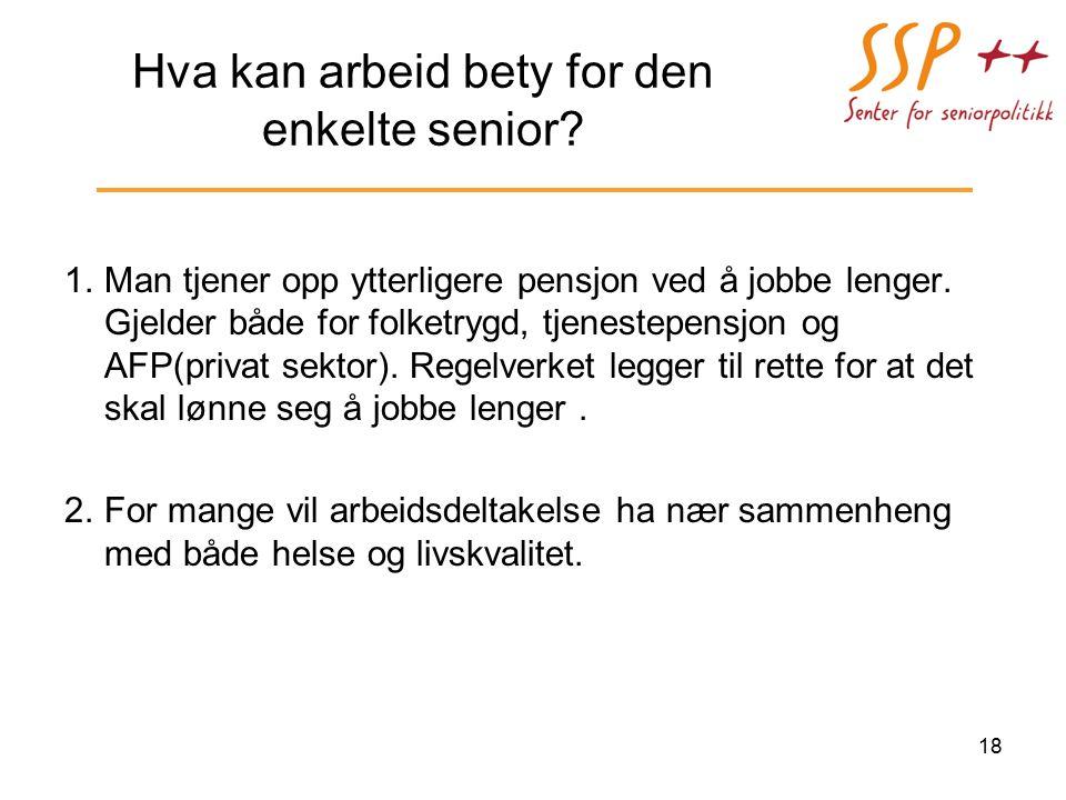 Hva kan arbeid bety for den enkelte senior.