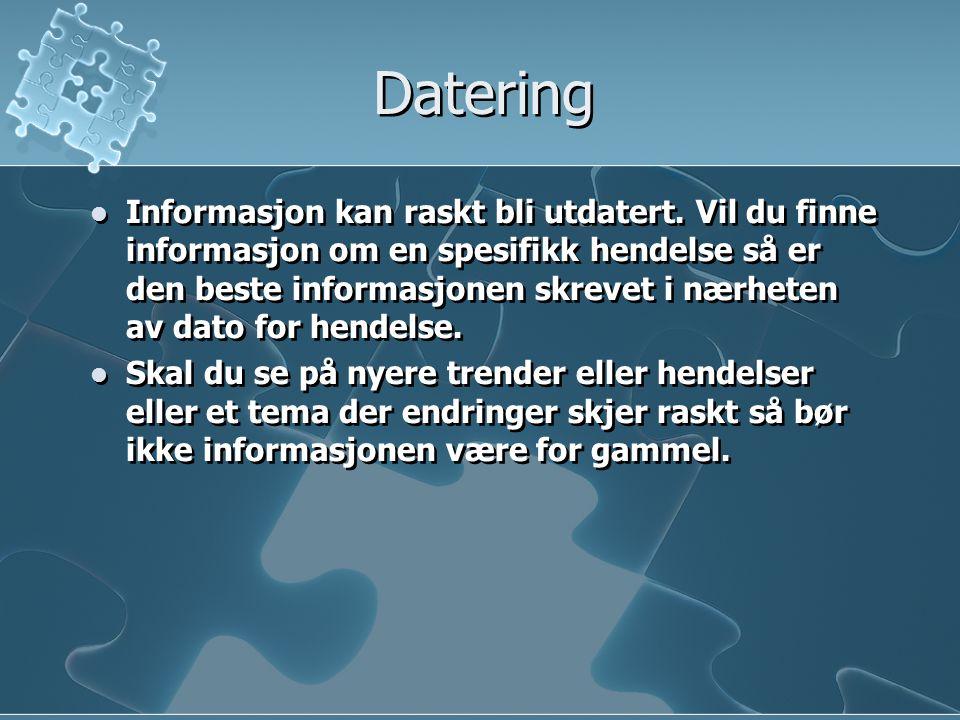 Datering Informasjon kan raskt bli utdatert.