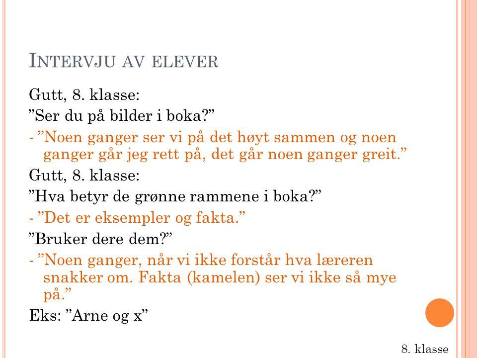I NTERVJU AV ELEVER Gutt, 8.
