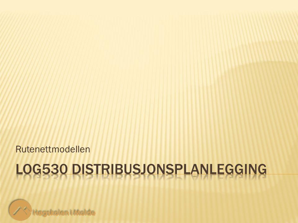LOG530 Distribusjonsplanlegging 22 Målfunksjon: Rutenettmodellen 36 ‑ 9 Minimer samlet transportkostnad for alle kunder til fasiliteten som opprettes.