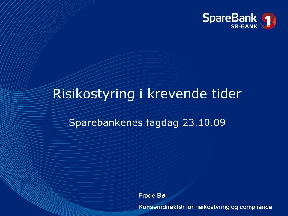 Risikostyring i krevende tider Sparebankenes fagdag 23.10.09 Frode Bø Konserndirektør for risikostyring og compliance