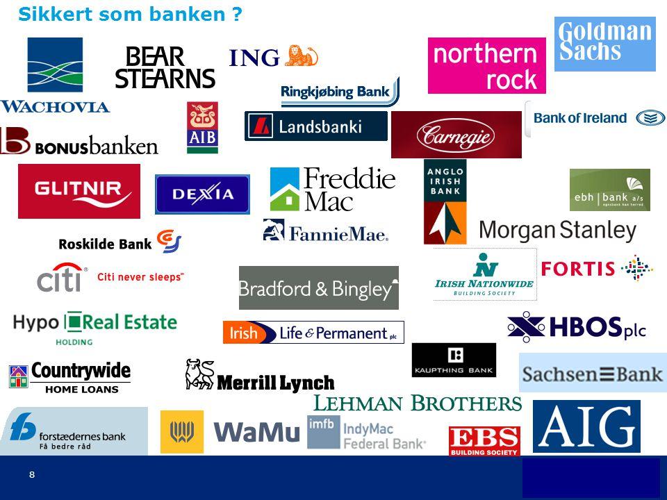 9 Hvor har bankene hatt de største utfordringene .