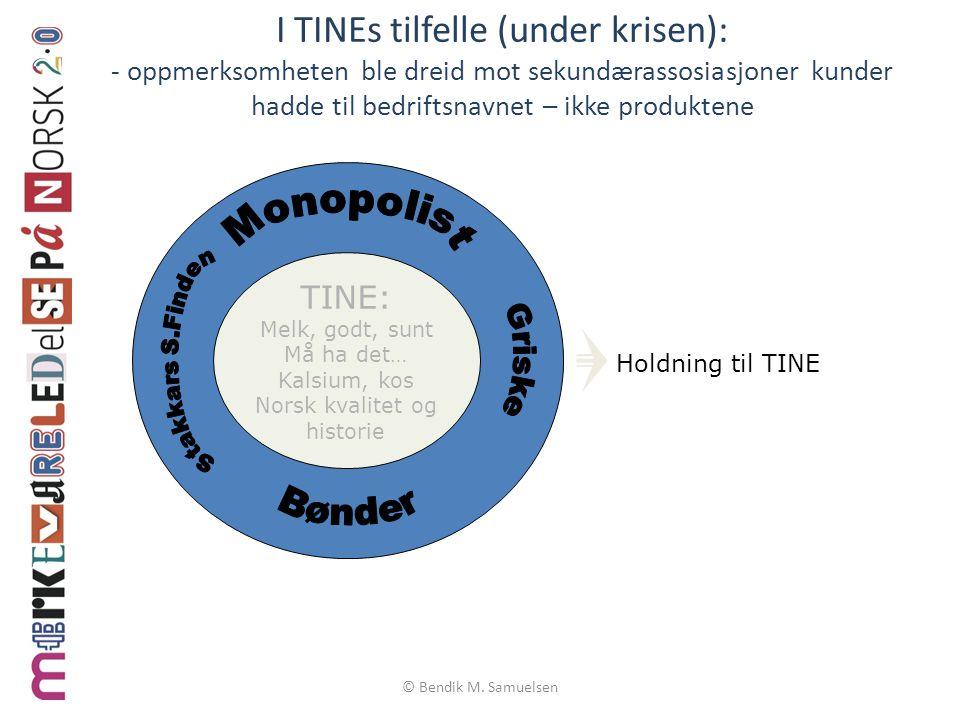 © Bendik M. Samuelsen I TINEs tilfelle (under krisen): - oppmerksomheten ble dreid mot sekundærassosiasjoner kunder hadde til bedriftsnavnet – ikke pr