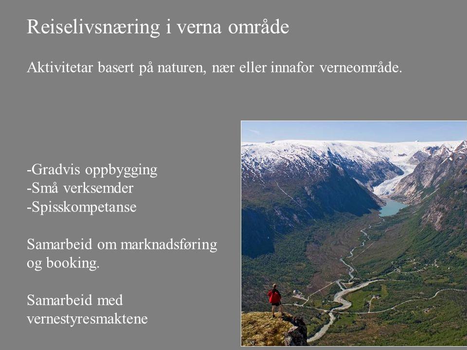 Reiselivsnæring i verna område Aktivitetar basert på naturen, nær eller innafor verneområde. -Gradvis oppbygging -Små verksemder -Spisskompetanse Sama