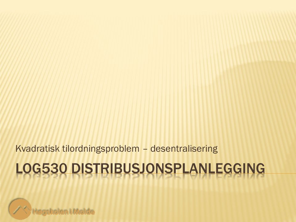 LOG530 Distribusjonsplanlegging 2 2 Fem avdelinger (a, b, c, d, e) vurderes å flytte ut av London, for å spare kostnader.