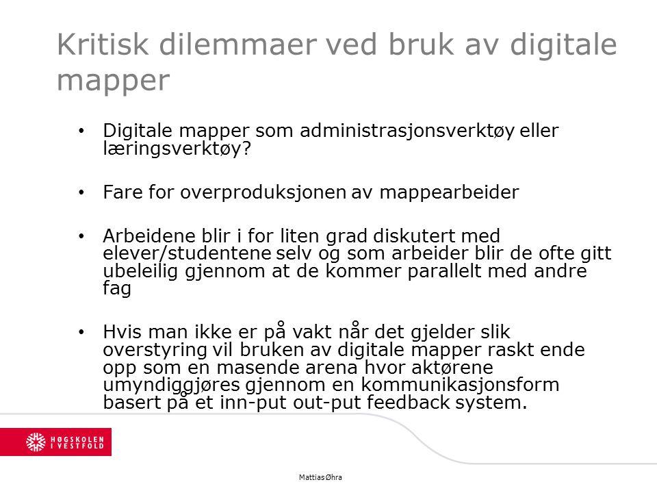 Kritisk dilemmaer ved bruk av digitale mapper Digitale mapper som administrasjonsverktøy eller læringsverktøy.
