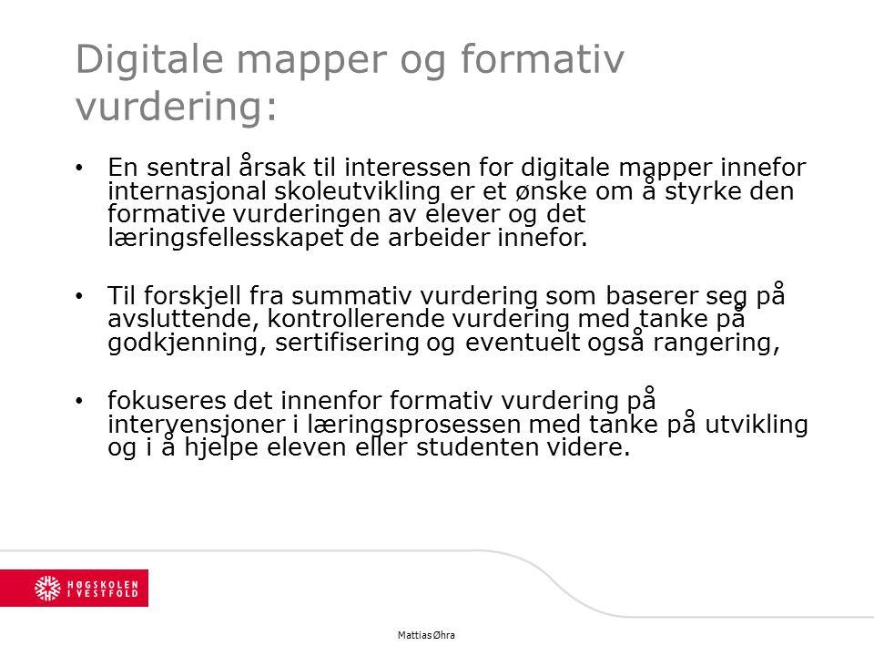 Digitale mapper og formativ vurdering: En sentral årsak til interessen for digitale mapper innefor internasjonal skoleutvikling er et ønske om å styrke den formative vurderingen av elever og det læringsfellesskapet de arbeider innefor.