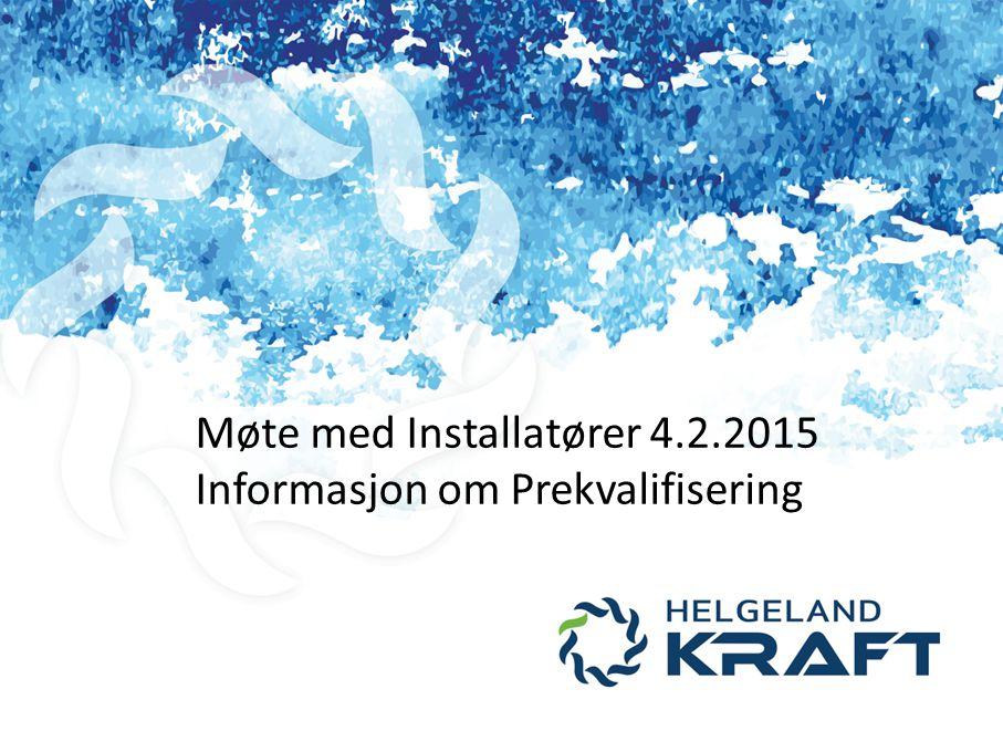 Møte med Installatører 4.2.2015 Informasjon om Prekvalifisering