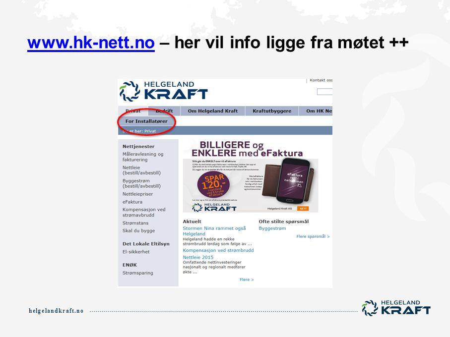 helgelandkraft.no www.hk-nett.nowww.hk-nett.no – her vil info ligge fra møtet ++
