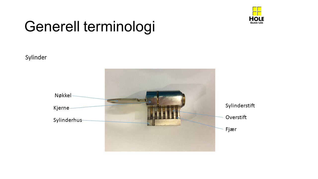 Generell terminologi Sylinder Nøkkel Kjerne Sylinderhus Sylinderstift Overstift Fjær