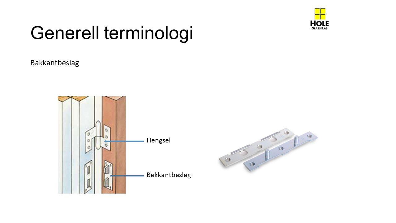 Generell terminologi Bakkantbeslag Hengsel Bakkantbeslag