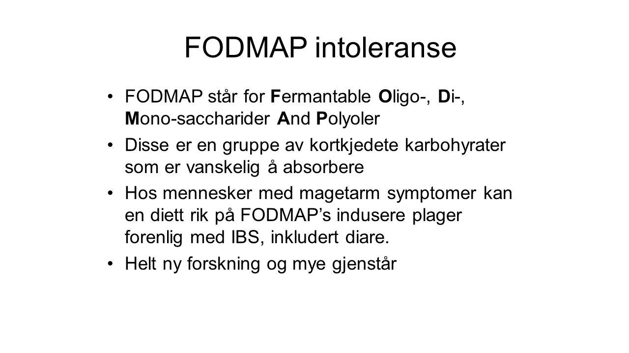 FODMAP intoleranse FODMAP står for Fermantable Oligo-, Di-, Mono-saccharider And Polyoler Disse er en gruppe av kortkjedete karbohyrater som er vanske
