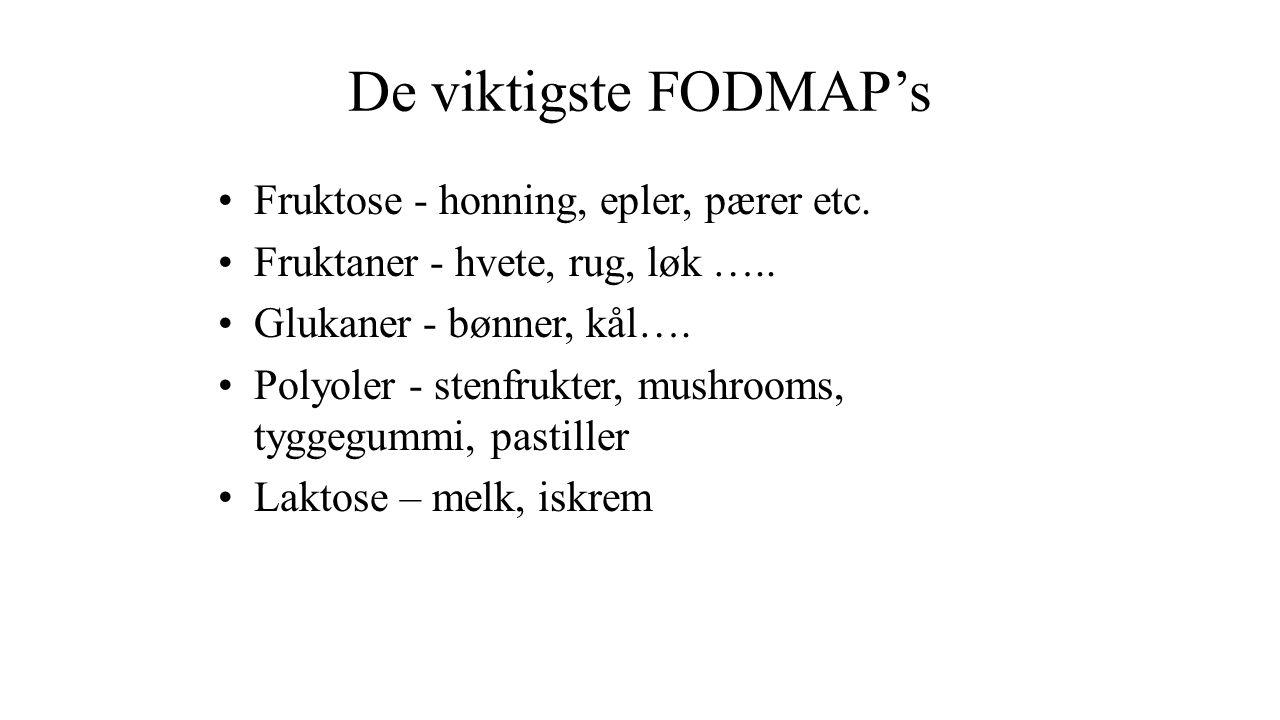 De viktigste FODMAP's Fruktose - honning, epler, pærer etc. Fruktaner - hvete, rug, løk ….. Glukaner - bønner, kål…. Polyoler - stenfrukter, mushrooms