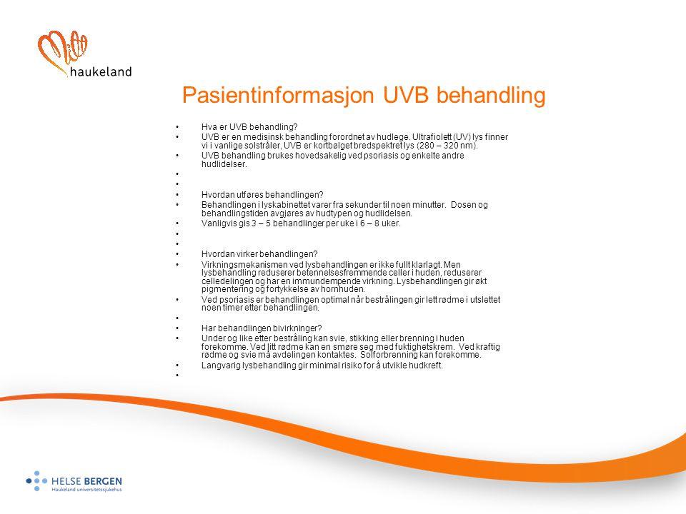 Pasientinformasjon UVB behandling Hva er UVB behandling? UVB er en medisinsk behandling forordnet av hudlege. Ultrafiolett (UV) lys finner vi i vanlig
