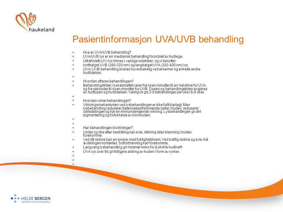 Pasientinformasjon UVA/UVB behandling Hva er UVA/UVB behandling? UVA/UVB lys er en medisinsk behandling forordnet av hudlege. Ultrafiolett (UV) lys fi