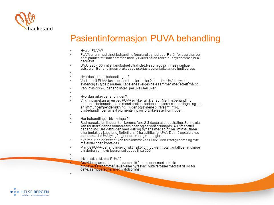Pasientinformasjon PUVA behandling Hva er PUVA? PUVA er en medisinsk behandling forordnet av hudlege. P står for psoralen og er et plantestoff som sam