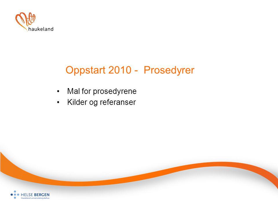 Oppstart 2010 - Prosedyrer Mal for prosedyrene Kilder og referanser