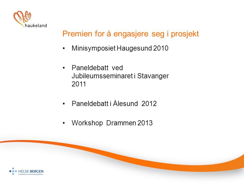 Premien for å engasjere seg i prosjekt Minisymposiet Haugesund 2010 Paneldebatt ved Jubileumsseminaret i Stavanger 2011 Paneldebatt i Ålesund 2012 Wor