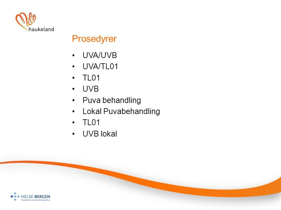 Prosedyrer UVA/UVB UVA/TL01 TL01 UVB Puva behandling Lokal Puvabehandling TL01 UVB lokal