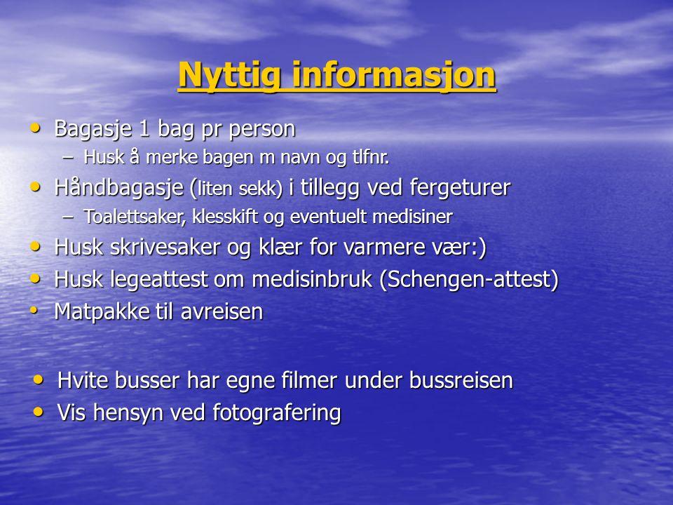 Nyttig informasjon HUSK: Gyldig pass i minst 3 mnd.