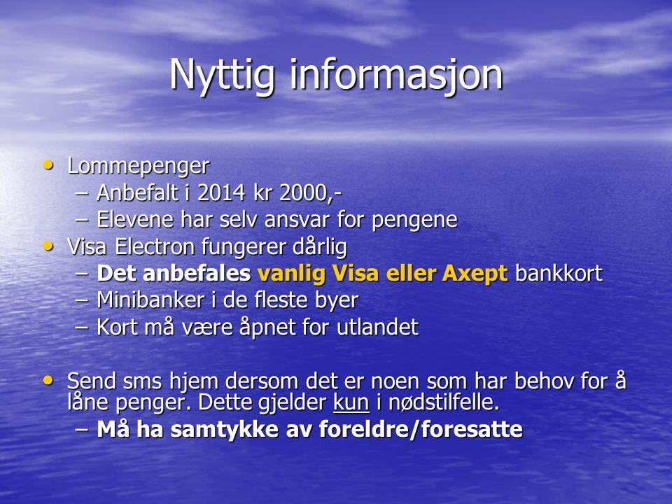 Nyttig informasjon Måltider som ikke er inkludert Måltider som ikke er inkludert –Måltider som ikke inngår i prisen blir dekket av «matpenger» som er innbetalt (500 NOK) av den enkelte.