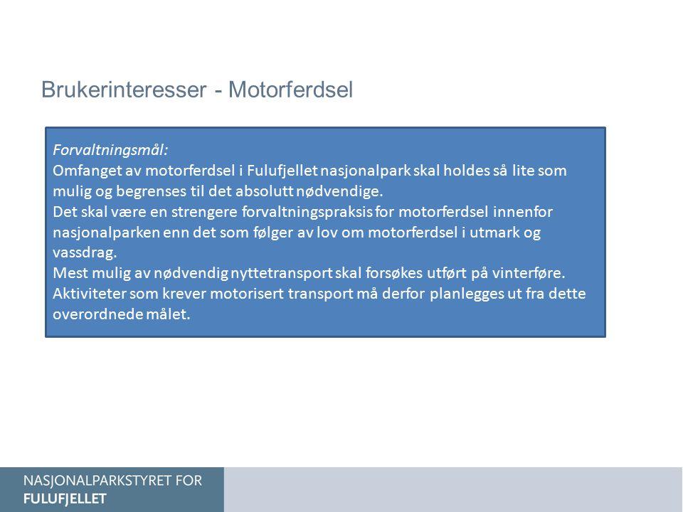 Brukerinteresser - Motorferdsel Forvaltningsmål: Omfanget av motorferdsel i Fulufjellet nasjonalpark skal holdes så lite som mulig og begrenses til de