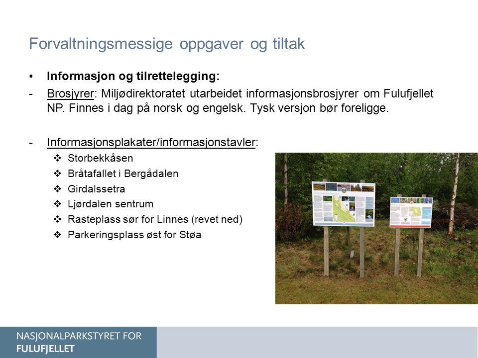 Forvaltningsmessige oppgaver og tiltak Informasjon og tilrettelegging: -Brosjyrer: Miljødirektoratet utarbeidet informasjonsbrosjyrer om Fulufjellet NP.