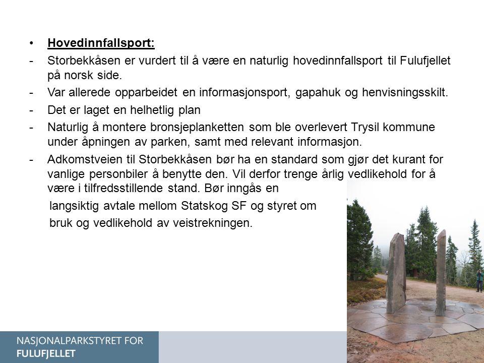 Hovedinnfallsport: -Storbekkåsen er vurdert til å være en naturlig hovedinnfallsport til Fulufjellet på norsk side. -Var allerede opparbeidet en infor