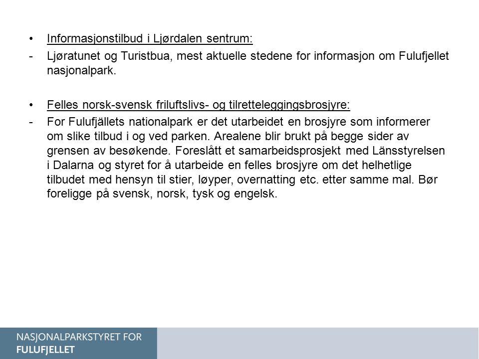 Informasjonstilbud i Ljørdalen sentrum: -Ljøratunet og Turistbua, mest aktuelle stedene for informasjon om Fulufjellet nasjonalpark. Felles norsk-sven
