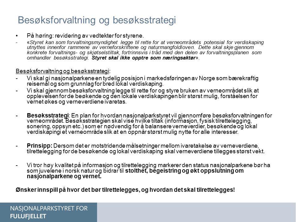 Besøksforvaltning og besøksstrategi På høring: revidering av vedtekter for styrene. -«Styret kan som forvaltningsmyndighet legge til rette for at vern