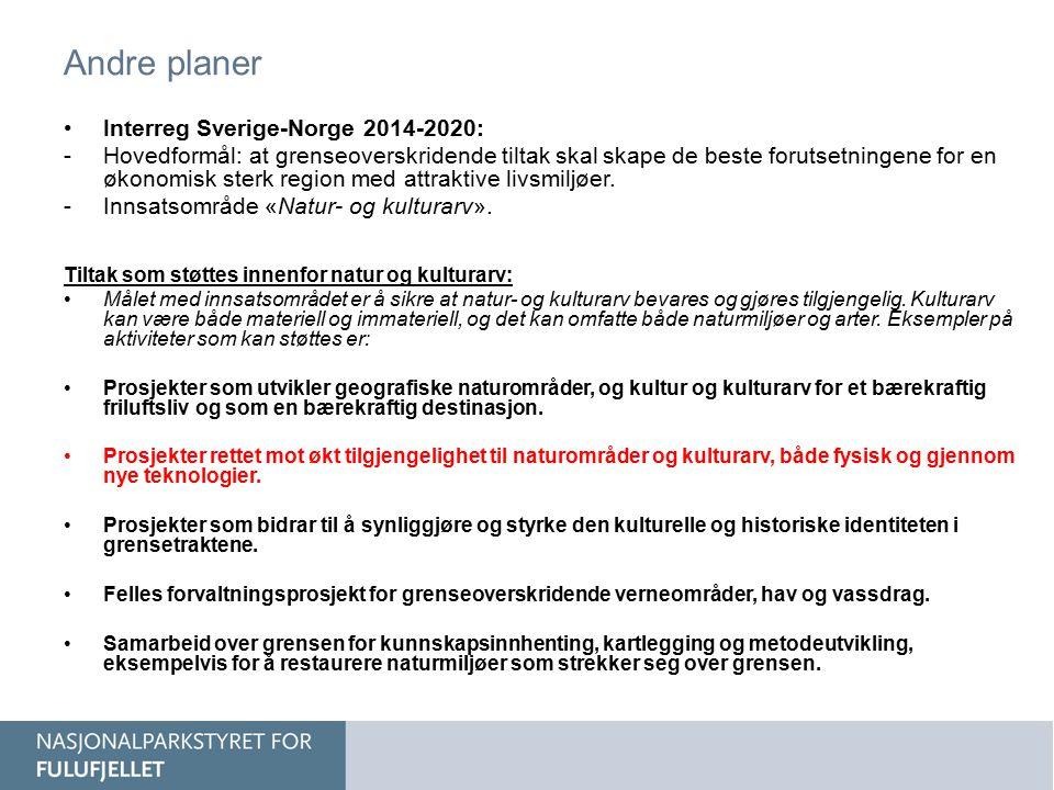 Andre planer Interreg Sverige-Norge 2014-2020: -Hovedformål: at grenseoverskridende tiltak skal skape de beste forutsetningene for en økonomisk sterk region med attraktive livsmiljøer.