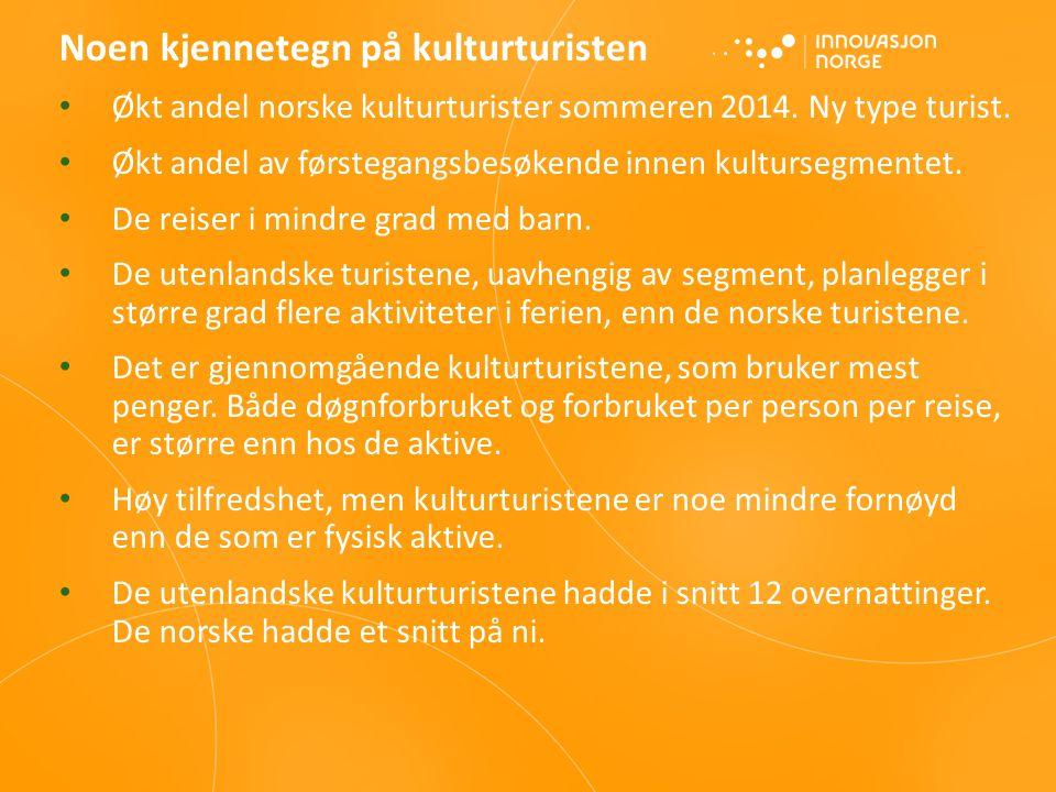 Noen kjennetegn på kulturturisten Økt andel norske kulturturister sommeren 2014. Ny type turist. Økt andel av førstegangsbesøkende innen kultursegment