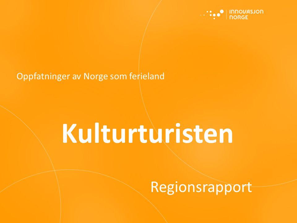 Oppfatninger av Norge som ferieland Kulturturisten Regionsrapport