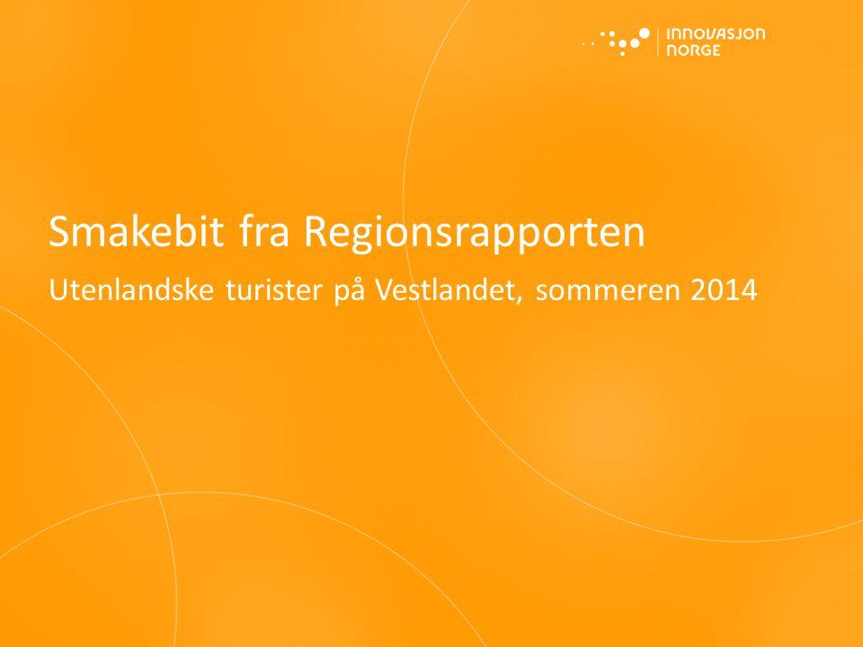 Smakebit fra Regionsrapporten Utenlandske turister på Vestlandet, sommeren 2014