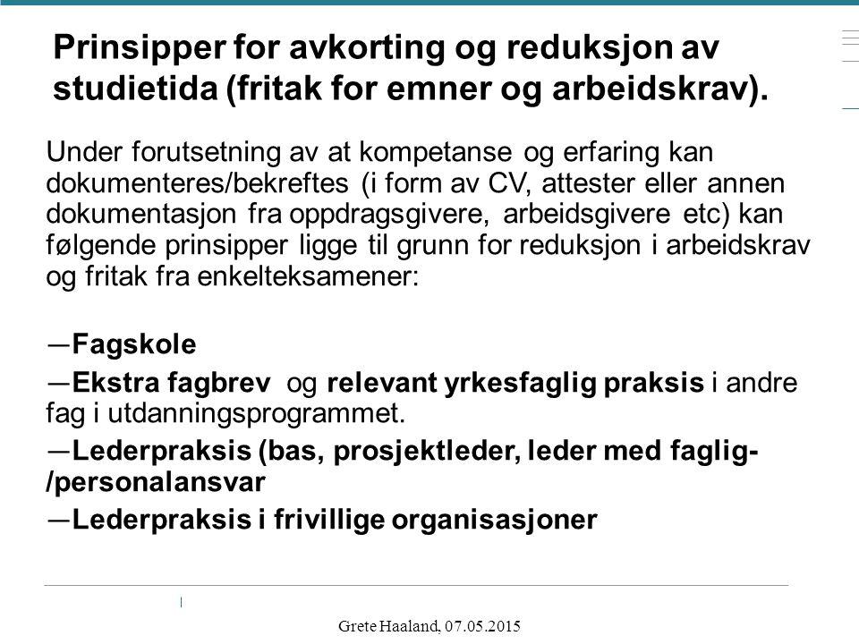 Prinsipper for avkorting og reduksjon av studietida (fritak for emner og arbeidskrav). Under forutsetning av at kompetanse og erfaring kan dokumentere