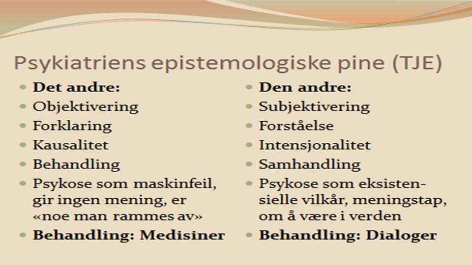 Psykiatriens epistemologiske pine (TJE)